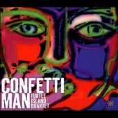 Confetti Man - contemporary works for string quartet by Bob Mintzer, Wayne Shorter, John Carisi, Bud Powell, Paquito D'Rivera et al. / Turtle Island Quartet