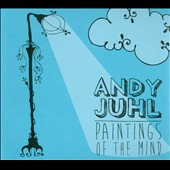 Andy Juhl: Paintings of the Mind