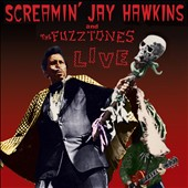 Screamin' Jay Hawkins/The Fuzztones: Live