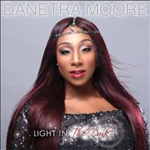 Danetra Moore: Light in the Dark