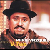Papo Vazquez: At The Point, Vol. 2