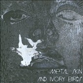Andre Akinyele: Metal Skin and Ivory Birds