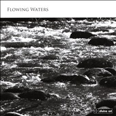 Luke Whitlock (b.1978) 'Flowing Waters' - Suite Antique; Three Pieces for Wind Trio; Flute Sonata et al. / Anna Stokes, flute; Duncan Honeybourne, piano; James Meldrum, clarinet