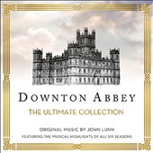 John Lunn/The Chamber Orchestra of London: Downton Abbey: The Ultimate Collection [Original TV Soundtrack]