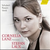 Vocal works by Schubert, Rossini & Verdi / Cornelia Lanz, mezzo-soprano. Stefan Laux, piano