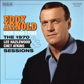 Eddy Arnold: Each Road I Take: The 1970 Lee Hazlewood & Chet Atkins Sessions *