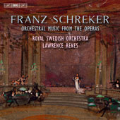 Franz Schreker (1878-1934): Orchestral Music from the Operas / Lawrence Renes, Royal Swedish Orchestra