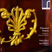 Classical Vienna: Works for Romantic Guitar and Piano by Carulli, Diabelli, Giuliani, and Moscheles / James Akers, Gtr.; Gary Branch, FortePiano