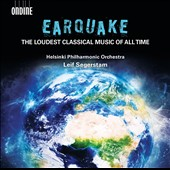 Earthquake: The Loudest Classical Music of All Time - works by Hanson, Rangstrom, Khachaturian, Prokofiev, Druckman, Revueltas, Nielsen, Ginastera, Schulhoff, Segerstam, Bolcom et al. / Helsinki PO, Segerstam
