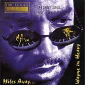 Eric Gould: Miles Away...Wayne in Heavy