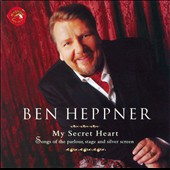 My Secret Heart / Ben Heppner
