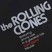 The Rolling Clones: A Greatest Hits Unplugged Tribute