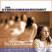 The String Cheese Incident: Outside Inside