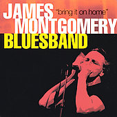 James Montgomery (Harmonica): Bring It on Home *