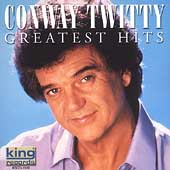 Conway Twitty: Greatest Hits [King]
