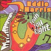 Eddie Harris: Yeah You Right