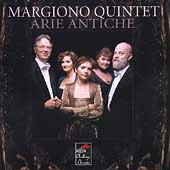 Arie Antiche - Scarlatti, Caccini, et al / Margiono Quintet