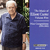 The Music of Elliott Carter Vol 5 - Nine Compositions