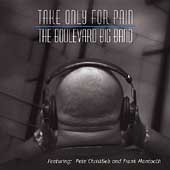 The Boulevard Big Band: Take Only for Pain