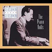 George Gershwin: Gershwin Plays Gershwin: The Piano Rolls