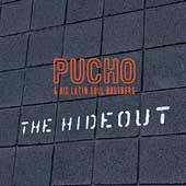 Pucho & His Latin Soul Brothers: The Hideout *