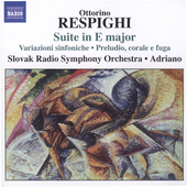 Respighi: Suite in E major, etc / Adriano, Slovak Radio SO