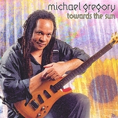 Michael Gregory (Guitar/Vocals): Towards the Sun
