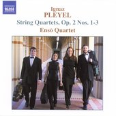 Pleyel: String Quartets Op 2 no 1-3 / Enso Quartet