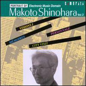 Makoto Shinohara, Vol. 2: Vision I; Memoires; Personnage; City Visit - electronic music