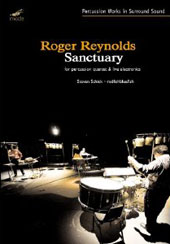 Roger Reynolds: Sanctuary / Steven Schick, redfishbluefish [2 DVD]