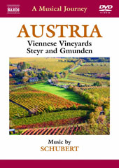 A Musical Journey: Austria - Viennese Vineyards, Steyr, Gmunden / Music by Schubert