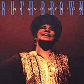 Ruth Brown: Fine and Mellow