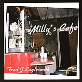 Fred Eaglesmith: Milly's Cafe