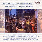 The Golden Age of Light Music - 1950s Vol 3
