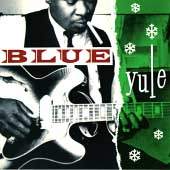 Various Artists: Blue Yule: Christmas Blues and R&B Classics