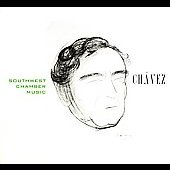 Chavez: Chamber Works Vol 4 / Southwest Chamber Music
