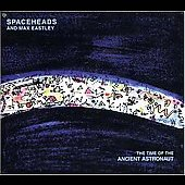 Spaceheads: The Time of the Ancient Astronaut
