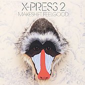 X-Press 2: Makeshift Feelgood