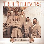 True Believers: Break Through *