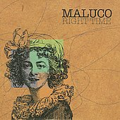 Maluco: Right Time