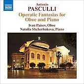 Pasculli - Operatic Fantasias for Oboe and Piano / Paisov, Shcherbakova
