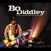 Bo Diddley: Turn Up the House Lights: Live in France 1989