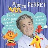 Pierre Perret: Pierrot Chante Pour Les Gamins, Les Marmots, Les Lardons, Les Galopins, Les Dr&#244;les, Les 