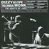 Dizzy Gillespie/Giants of Jazz/Thelonious Monk: Unissued in Europe 1971: Warsaw, Boblingen & Milan