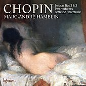 Chopin: Sonatas no 2 & 3, Two Nocturnes, Berceuse, Barcarolle / Marc-André Hamelin