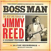 Jimmy Reed: Boss Man: The Best & Rarest of Jimmy Reed