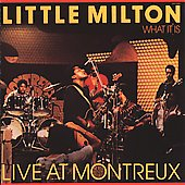 Little Milton: What It Is: Live at Montreux