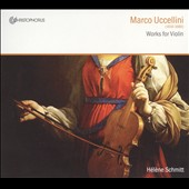 Marco Uccellini: Works For Violin / Arno Jochem, violin