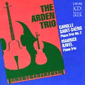 Saint-Saëns, Ravel: Piano Trios / The Arden Trio