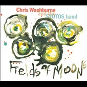 Chris Washburne & the SYOTOS Band: Fields of Moons [Digipak] *